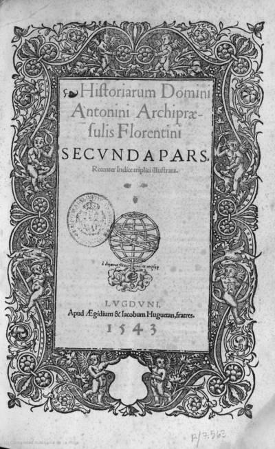 Historiarum domini Antonini Archipraesulis Florentini secunda pars ...