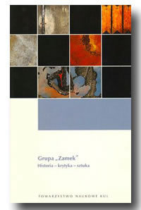 Grupa Zamek : historia - krytyka - sztuka