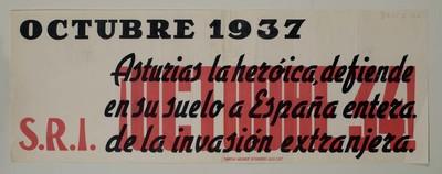 Asturias la heróica, defiende en su suelo a España entera de la invasión extranjera. Octubre 1934.