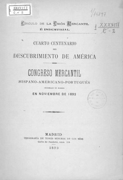 Congreso Mercantil Hispano-Americano-Portugués celebrado en Madrid en Noviembre de 1892