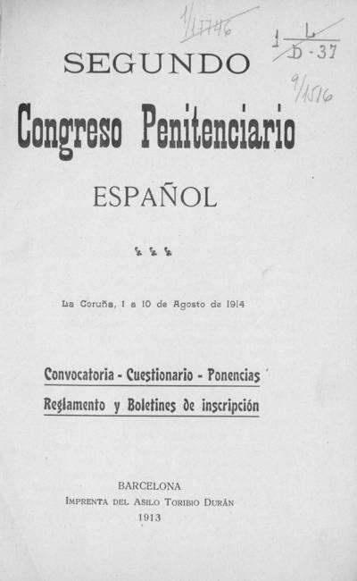 Segundo congreso penitenciario español : convocatoria, cuestionario, ponencias, reglamento y boletines de inscripción