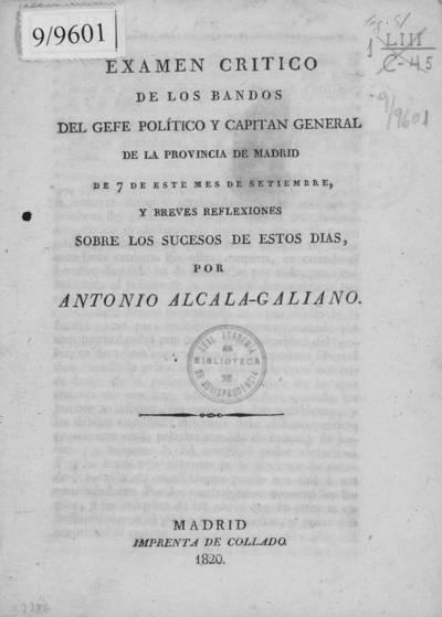 Examen crítico de los bandos del gefe [sic] político y Capitán General de la provincia de Madrid de 7 de este mes de setiembre [sic], y breves reflexiones sobre los sucesos de estos días