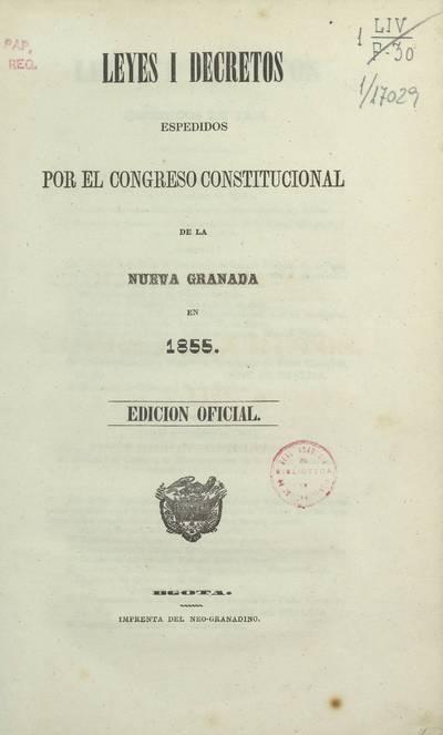 Leyes i decretos espedidos por el Congreso constitucional de la Nueva Granada en 1855