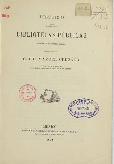Discurso sobre el orígen de las bibliotecas públicas existentes en la República Mexicana