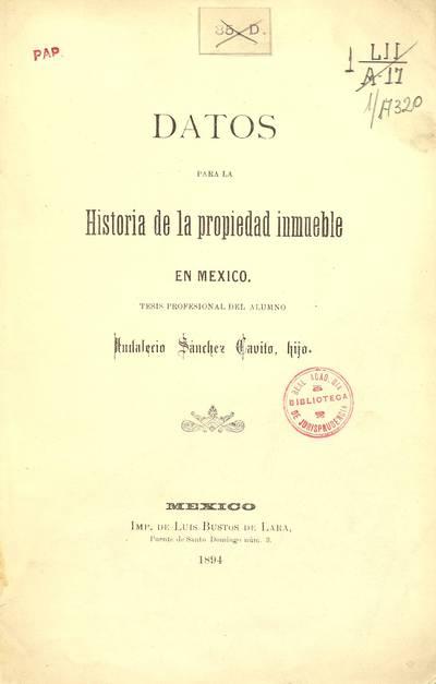 Datos para la historia de la propiedad inmueble en México : tesis profesional