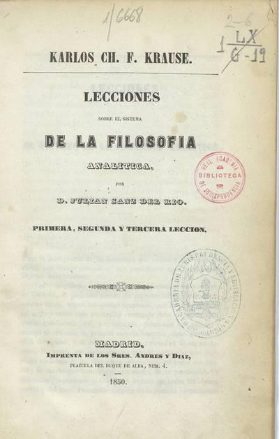 Karlos Ch. F. Krause : lecciones sobre el sistema de la filosofía analítica : primera, segunda y tercera lección