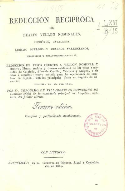 Reducción recíproca de reales vellón nominales, efectivos, catalanes : libras, sueldos y dineros valencianos, aragoneses y mallorquines entre sí : reducción de pesos fuertes ... dispuesta en el año 1813