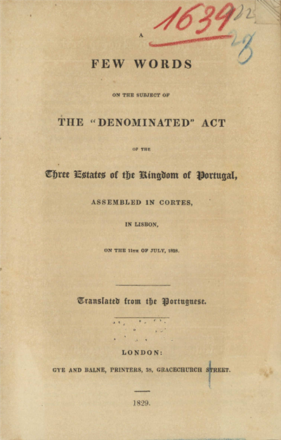 A few words on the subject of the denominated act of the three estates of the kingdom of Portugal, assembled in Cortes in Lisbon, on the 11th of July, 1828