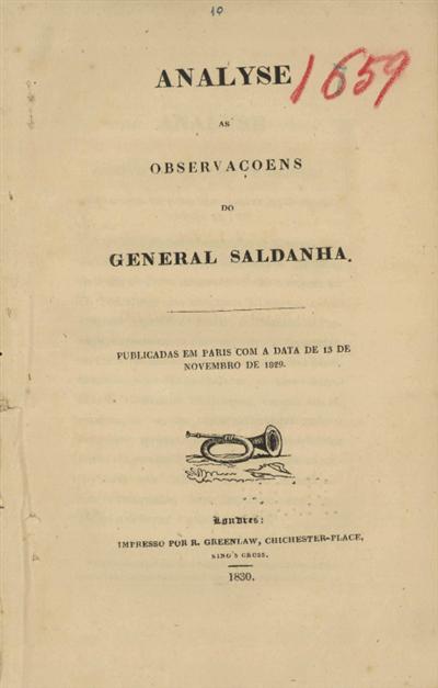 Analyse ás observaçoens do General Saldanha, publicadas em Paris com a data de 13 de Novembro de 1829
