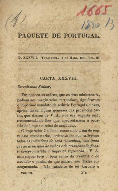 Carta XXXVIII: Sereníssimo Senhor, em quanto as ordens, que os seus ministros expediam aos magistrados territoriáes, significavam o imperioso mandato de reduzir Portugal a cinzas...