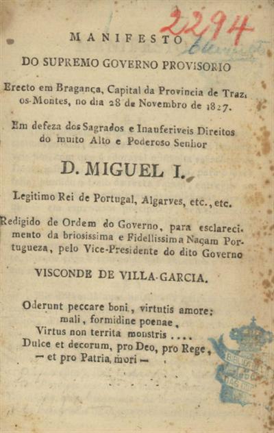 Manifesto do Supremo Governo Provisorio: erecto em Bragança, capital da Provincia de Traz os Montes, no dia 28 de Novembro de 1827...