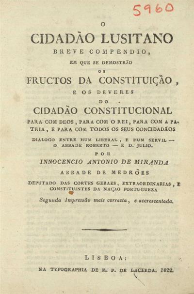 O Cidadão Lusitano: breve compendio, em que se demostrão os fructos da Constituição e os deveres do cidadão constitucional...