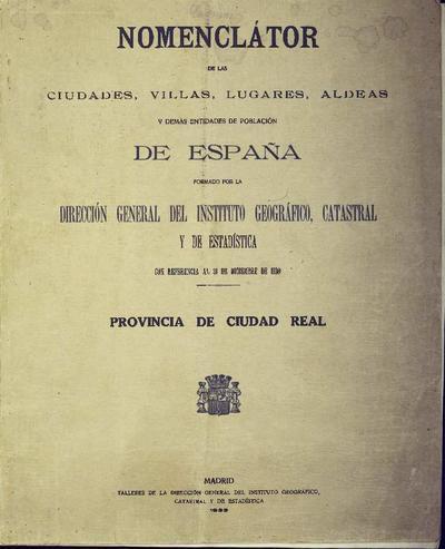 Nomenclátor de las ciudades, villas, lugares aldeas y demás entidades de población de España...con referencia al 31 de diciembre de 1930. Provincia de Ciudad Real