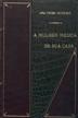 A mulher médica de sua casa [Texto impresso] : livro de higiene e medicina familiar / Anna Ficher-Duckelman; traduzido e adequado por Ardisson Ferreira
