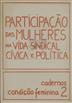 Participação das mulheres na vida sindical, cívica e política [Texto impresso] / Comissão da Condição Feminina, Ministério dos Assuntos Sociais