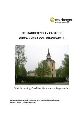 Restaurering av fasader, Gideå kyrka och gravkapell. Gideå församling, Örnsköldsviks kommun, Ångermanland