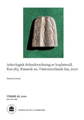 Arkeologisk delundersökning av boplatsvall, Raä 183, Ramsele sn, Västernorrlands län, 2010