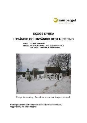 Skogs kyrka, utvändig och invändig restaurering. Skogs församling, Kramfors kommun, Ångermanland