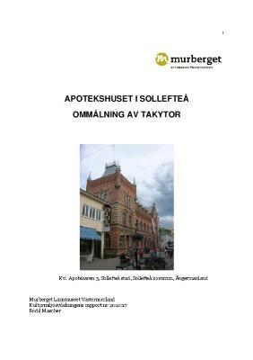 Apotekshuset i Sollefteå, ommålning av takytor. Kv. Apotekaren 3, Sollefteå stad, Sollefteå kommun, Ångermanland