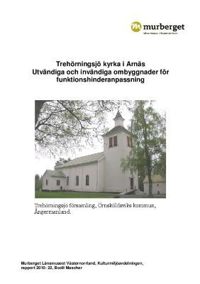 Trehörningsjö kyrka i Arnäs Utvändiga och invändiga ombyggnader för funktionshinderanpassning. Trehörningsjö församling, Örnsköldsviks kommun,