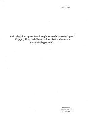 Arkeologisk rapport över kompletternade inventeringar i Högsjö, Skog och Nora snr iför planerade nysträckningar av E4, Ångermanland