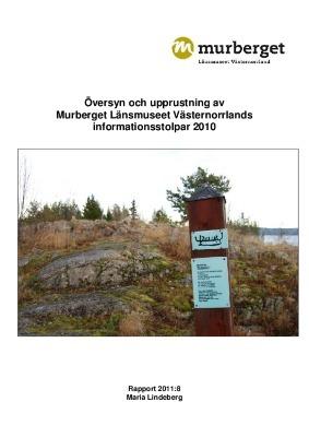 Översyn och upprustning av Murberget Länsmuseet Västernorrlands informationsstolpar 2010