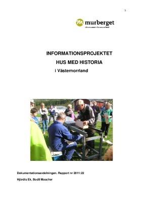 Informationsprojektet Hus med historia i Västernorrland. Rapport nr 2011:22