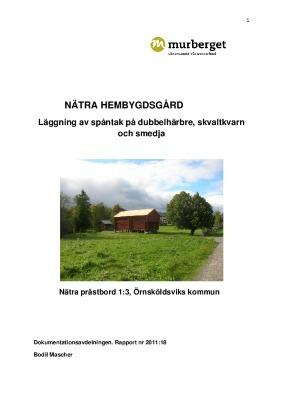Nätra hembygdsgård. Läggning av spåntak på dubbelhärbre, skvaltkvarn och smedja. Nätra prästbord 1:3, Örnsköldsviks kommun. Rapport nr 2011:18