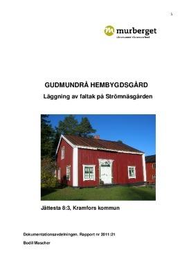 Gudmundrå hembygdsgård. Läggning av faltak på Strömnäsgården, Jättesta 8:3, Kramfors kommun. Rapport nr 2011:21