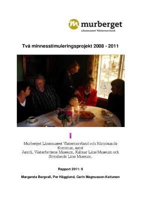 Två minnesstimuleringsprojekt 2008-2011
