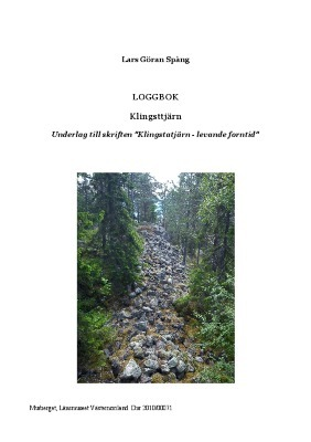 LOGGBOK Klingstatjärn. Underlag till skriften Klingstatjärn  levande forntid.