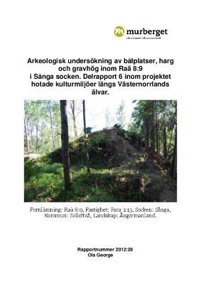 Arkeologisk undersökning av bålplatser, harg och gravhög inom Raä 8:9 i Sånga socken. Delrapport 6 inom projektet hotade kulturmiljöer längs Västernorrlands älvar.