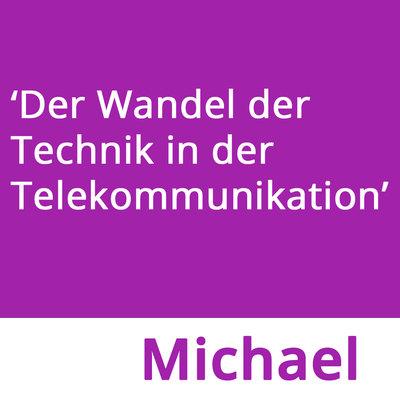 Der Wandel der Technik in der Telekommunikation