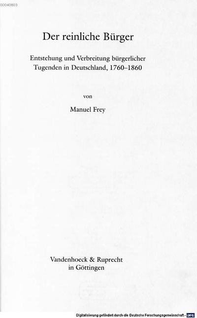˜Derœ reinliche Bürger :Entstehung und Verbreitung bürgerlicher Tugenden in Deutschland, 1760 - 1860