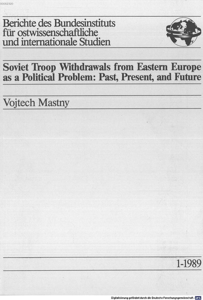 Soviet troop withdrawals from Eastern Europe as a political problem :past, present, and future