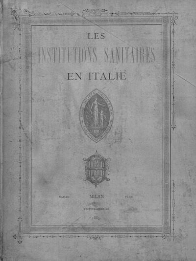 ˜Lesœ institutions sanitaires en Italie :à S. M. le Roi Humbert I. ; Hommage de la Societé Royale Italienne D'Hygiène