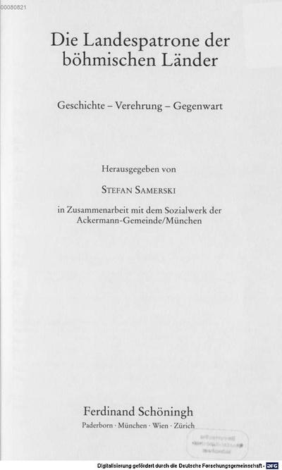 ˜Dieœ Landespatrone der böhmischen Länder :Geschichte, Verehrung, Gegenwart
