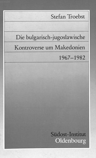 ˜Dieœ bulgarisch-jugoslawische Kontroverse um Makedonien :1967 - 1982