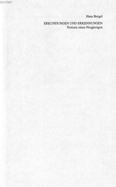 Erkundungen und Erkennungen :Notizen eines Neugierigen ; fünfundzwanzig Essays