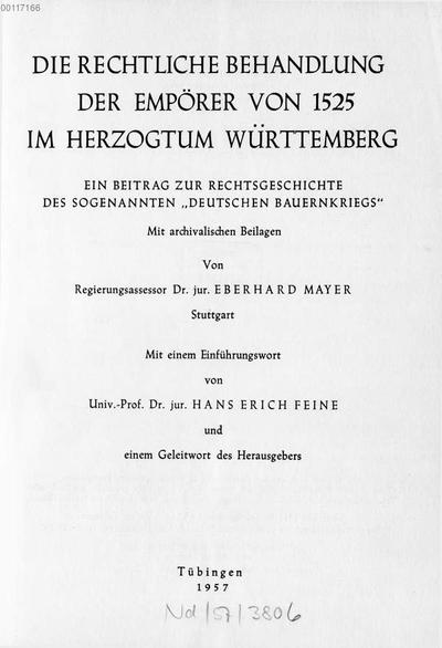 ˜Dieœ rechtliche Behandlung der Empörer von 1525 im Herzogtum Württemberg :ein Beitrag zur Rechtsgeschichte des sogenannten