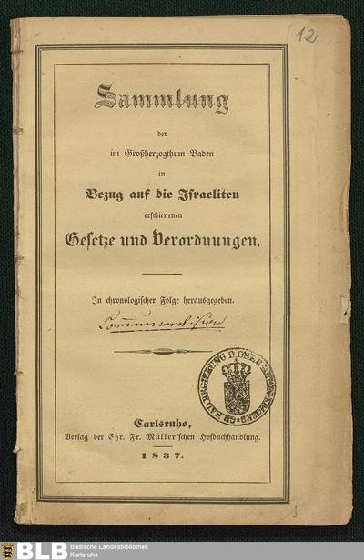 Sammlung der im Großherzogthum Baden in Bezug auf die Israeliten erschienenen Gesetze und Verordnungen : In chronologischer Folge herausgegeben