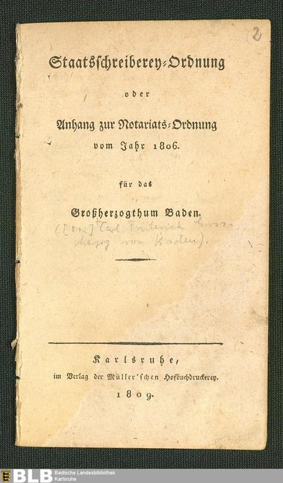 Staatsschreiberey-Ordnung : oder Anhang zur Notariats-Ordnung vom Jahr 1806 für das Großherzogthum Baden