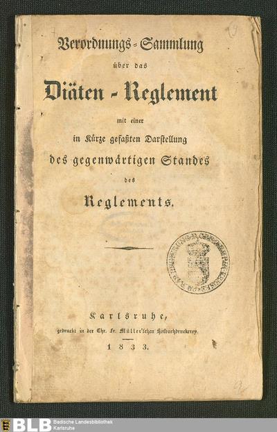 Verordnungs-Sammlung über das Diäten-Reglement mit einer in Kürze gefaßten Darstellung des gegenwärtigen Standes des Reglements : [Höchste Verordnung vom 30. Juli 1804, Diäten-Reglement]
