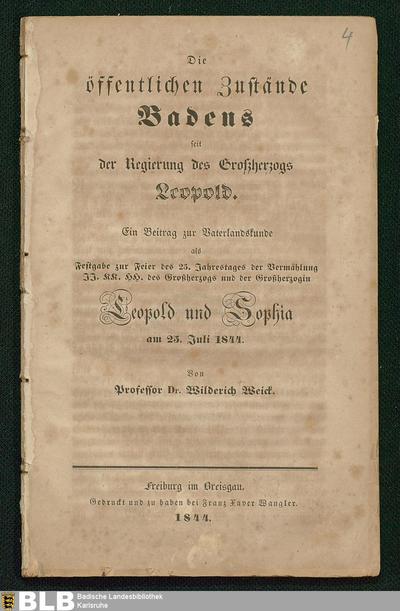 Die öffentlichen Zustände Badens seit der Regierung des Großherzogs Leopold : ein Beitrag zur Vaterlandskunde als Festgabe zur Feier des 25. Jahrestages der Vermählung ... des Großherzogs und der Großherzogin Leopold und Sophia am 25. Juli 1844