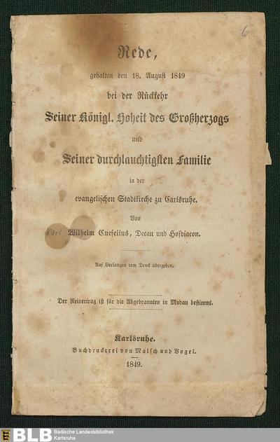 Rede, gehalten den 18. August 1849 bei der Rückkehr Seiner Königl. Hoheit des Großherzogs und Seiner durchlauchtigsten Familie : in der evangelischen Stadtkirche zu Carlsruhe