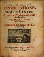 Dissertationes ad Stoicae Philosophiae et caeteram Philosophicam Historiam facientes Argumenti Varii; quibus praemittitur de Exustione Mundi Stoica Exercitatio