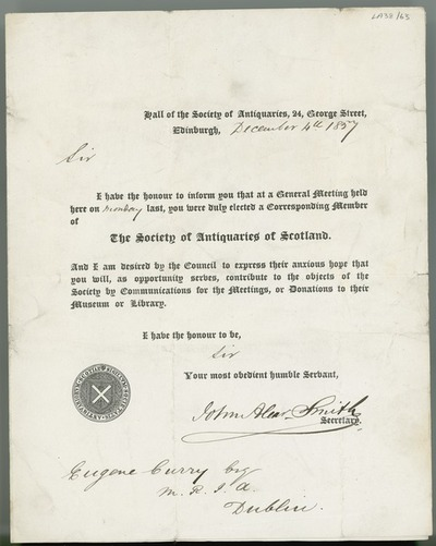 [Letter from the Society of Antiquaries of Scotland (24 George Street, Edinburgh) to Eugene O'Curry (Esq. M.R.I.A.), informing him that he has been elected as a corresponding member of the society.]