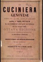 La cuciniera genovese, ossia La vera maniera di cucinare alla genovese ravioli, lasagne, tagliolini ... / compilata da [Gio. Batta e Giovanni] padre e figlio Ratto
