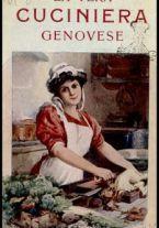 La vera cuciniera Genovese, facile ed economica, ossia maniera di preparare e cuocere ogni sorta di vivande all'usanza di Genova [ecc. ]