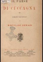 Il paese di cuccagna : romanzo napoletano / di Matilde Serao